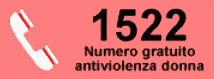 """È un progetto a sostegno delle donne vittime di violenza che offre un servizio di """"call center"""", mediante il numero telefonico: «1522» Gli operatori forniscono alle vittime, assicurando loro l'anonimato, un sostegno psicologico e giuridico, nonchè l'indicazione di strutture pubbliche e private presenti sul territorio a cui rivolgersi.  Il servizio multilingue, attivo 24 ore su 24 per 365 giorni l'anno, dà una prima risposta immediata alle vittime e contribuisce all'emersione delle richieste di aiuto favorite dalla garanzia dell'anonimato."""